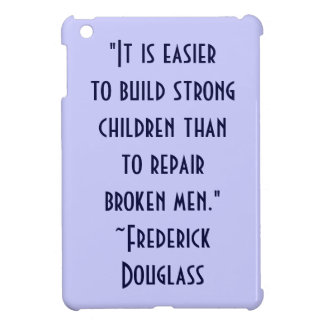 Federick Douglass Strong Children iPad Mini Case