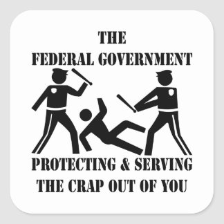 Fed's Protecting and Serving The Crap Out Of You Square Sticker