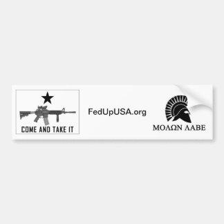 FedUpUSA Come And Take It Car Bumper Sticker