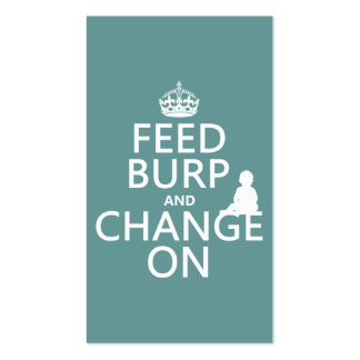 Feed Burp and Change On (baby) (any color) Business Card