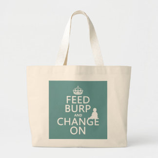 Feed Burp and Change On (baby) (any color) Large Tote Bag