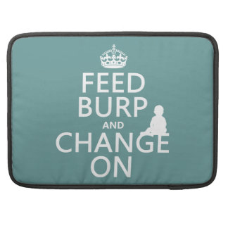 Feed Burp and Change On (baby) (any color) MacBook Pro Sleeve
