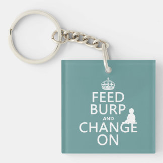 Feed Burp and Change On (baby) (any color) Single-Sided Square Acrylic Keychain