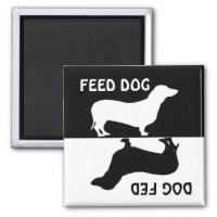 Feed dog, dog fed,  Dachshund fridge magnet