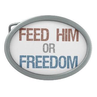 Feed Him or Freedom Belt Buckle