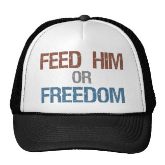 Feed Him or Freedom Trucker Hat
