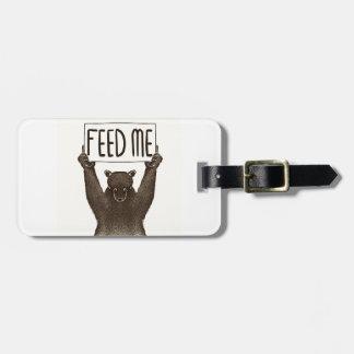 Feed Me And Tell Me I'm Pretty Bear Bag Tag