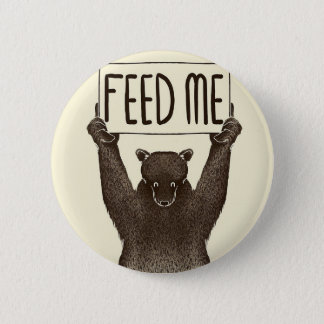 Feed Me And Tell Me I'm Pretty Bear Pinback Button