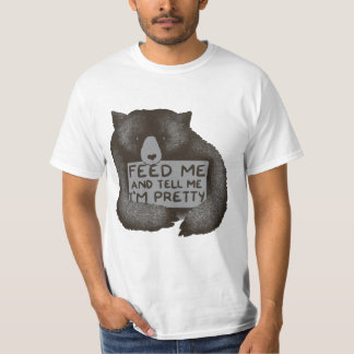 Feed me and tell me im pretty funny bear t-shirt