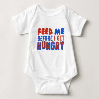 Feed Me Before I Get Hungry I Love Eating Food Baby Bodysuit