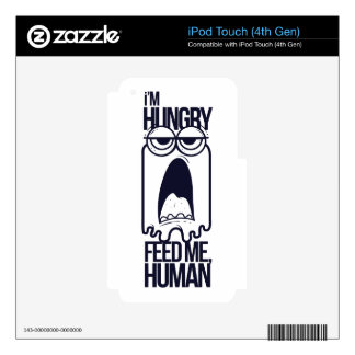 Feed me human iPod touch 4G skins