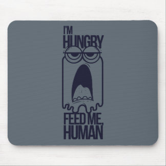 Feed me human mouse pad