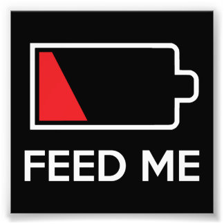 Feed Me Low Power Battery Photo Print