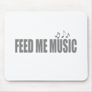 Feed me MUSIC Mouse Pad
