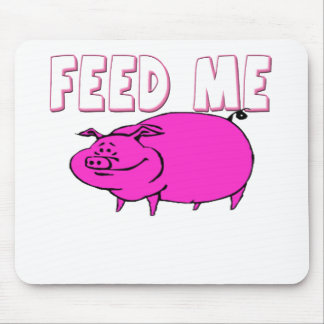 FEED ME PIG MOUSE PAD