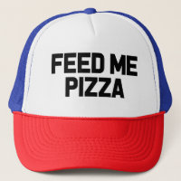 Feed me Pizza funny foodie hat