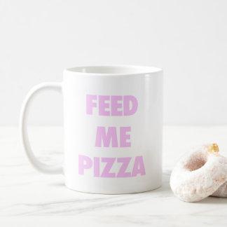 Feed Me Pizza Funny Girls Fast Food Quote Print Coffee Mug