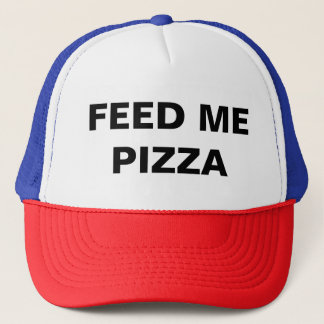 Feed me Pizza funny Trucker Hat