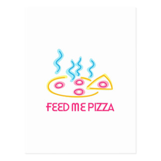 Feed Me Pizza Postcard