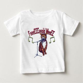 Feed Me Singing Cat Baby T-Shirt