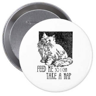 Feed me so I can take a nap Pinback Buttons