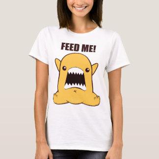 Feed Me T-Shirt