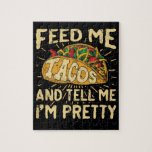 Feed Me Tacos and Tell Me I'm Pretty Cinco de Mayo Jigsaw Puzzle