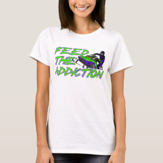 Feed The Addiction T-Shirt