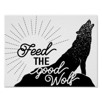 feed the good wolf Art Print