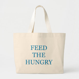 Feed The Hungry Tote Bags
