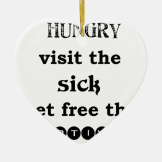 feed the hungry visit the sik set free the captive ceramic ornament