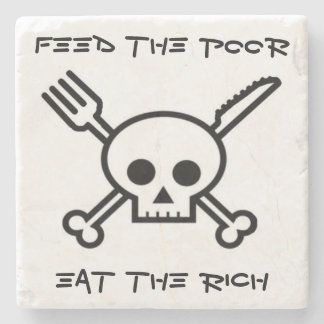Feed the Poor Eat the Rich - Drink Coasters