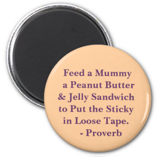 Feed Your Mummy! 2 Inch Round Magnet