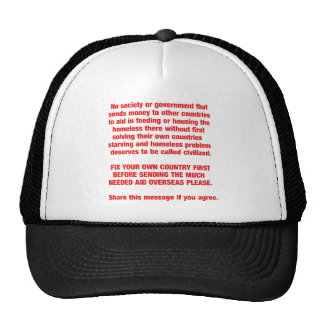 Feed your own countries starving first then send.. trucker hat