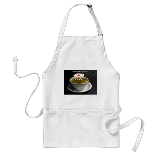 Feel Better Soon Nurse to Health Chicken Soup Adult Apron