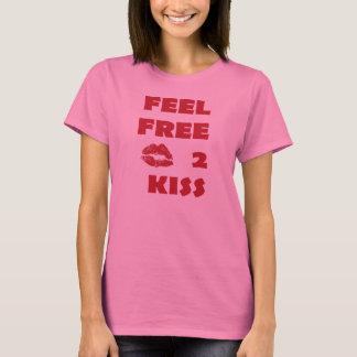Feel Free 2 Kiss T-Shirt