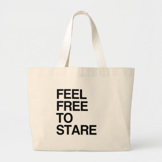 FEEL FREE TO STARE -.png Jumbo Tote Bag