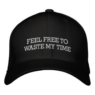 FEEL FREE TO WASTE MY TIME, JG EMBROIDERED BASEBALL CAP