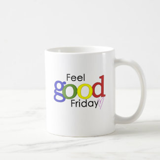Feel Good Friday Coffee Mug