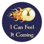 Feel It Coming Pinball Classic Round Sticker