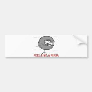 Feel Like A Ninja Car Bumper Sticker