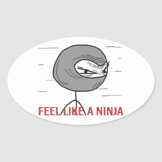 Feel Like A Ninja Oval Sticker