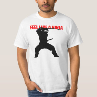 Feel Like a Ninja T-Shirt