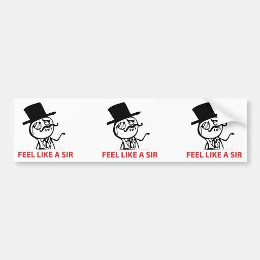 Feel Like A Sir - Bumper Sticker