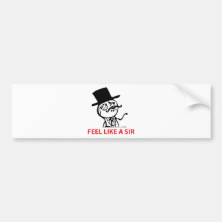 Feel Like a Sir Bumper Sticker