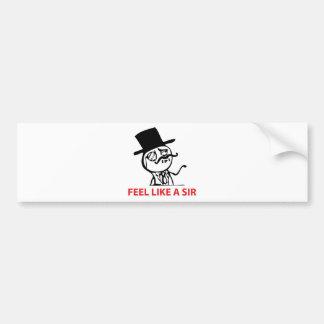 Feel Like a Sir Bumper Sticker