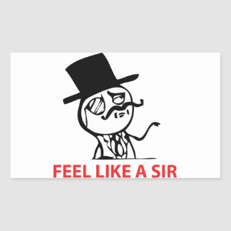 Feel Like A Sir - Rectangle Stickers