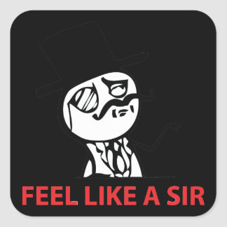 Feel Like A Sir - Square Black Stickers