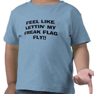 FEEL LIKE LETTIN MY FREAK FLAG FLY T-SHIRTS