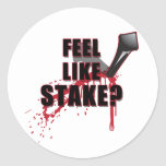 Feel Like STAKE? Round Stickers